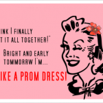 Off Like a Prom Dress…